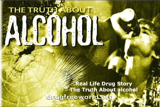 Real Life Drug Story The Truth About Alcohol